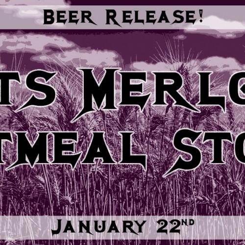 Oats Merlots Oatmeal Stout Release!