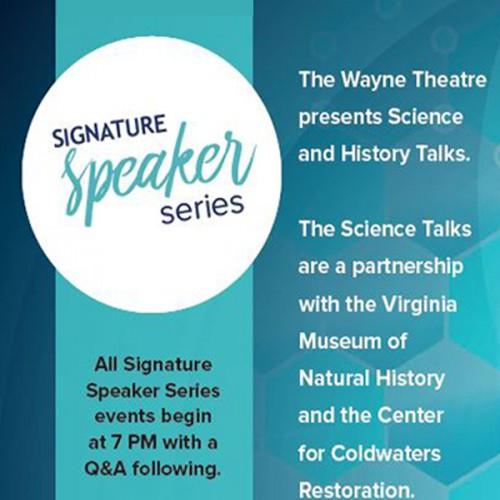 Signature Speaker Series at the Wayne Theatre: Spring 2020